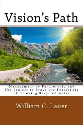 9781511763158: Vision's Path: Management by Partnership and the Project to Prove the Feasibility of Drinking Recycled Water