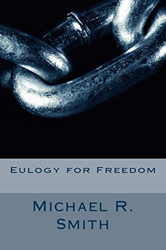 9781511763806: Eulogy for Freedom