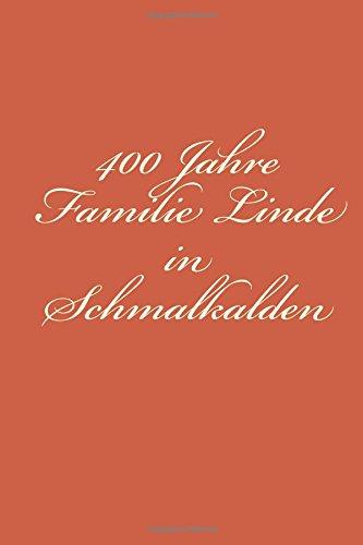 9781511763813: 400 Jahre Familie Linde in Schmalkalden (German Edition)