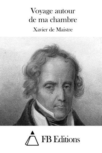 9781511764001: Voyage autour de ma chambre (French Edition)