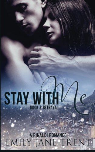 9781511764247: Stay With Me (Book 3: Betrayal) (Kyra's Story)