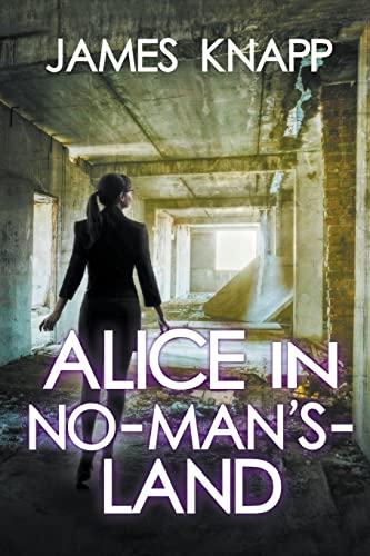 Alice in No-Man's-Land: Knapp, James