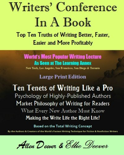 9781511765282: Writers' Conference in a Book: Top Ten Truths of Writing Better, Faster, Easier and More Profitably