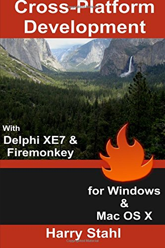 9781511766005: Cross-Platform Development with Delphi XE7 & Firemonkey for Windows & Mac OS X