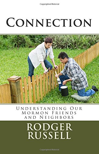 9781511766456: Connection: Understanding Our Mormon Friends and Neighbors