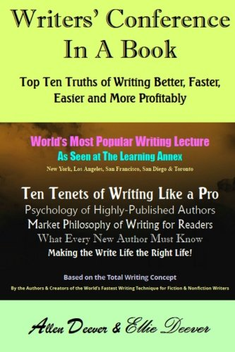 9781511766913: Writers' Conference in a Book: Top Ten Truths of Writing Better, Faster, Easier and More Profitably