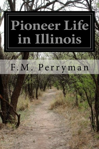 9781511767590: Pioneer Life in Illinois