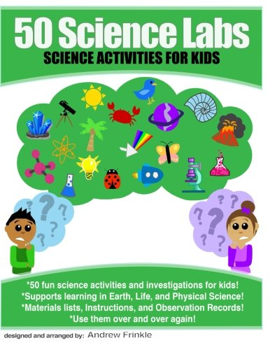 9781511767712: 50 Science Labs: Science Activities for Kids (50 Learning Labs) (Volume 1)