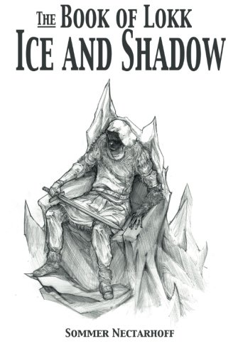 9781511768047: The Book of Lokk: Ice and Shadow (Volume 6)