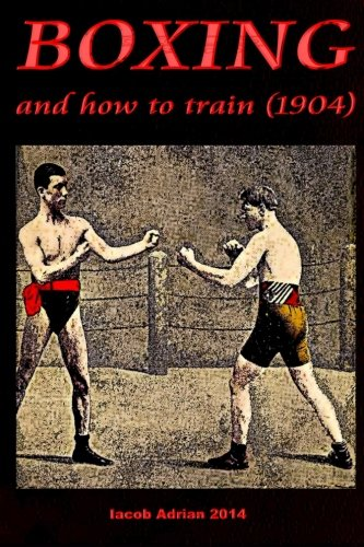 9781511768283: Boxing and how to train (1904)