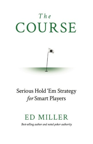 9781511768320: The Course: Serious Hold 'Em Strategy For Smart Players