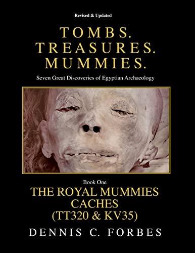 Tomb. Treasures. Mummies. Book One: The Royal Mummies Caches (Tombs. Treasures. Mummies.) (Volume 1...