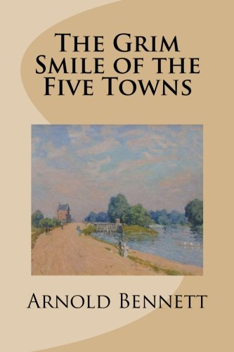 9781511769891: The Grim Smile of the Five Towns