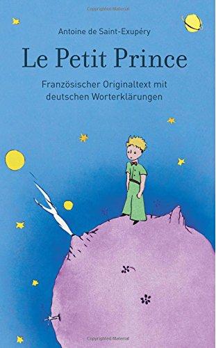 9781511770330: Le Petit Prince: Französischer Originaltext mit deutschen Worterklärungen: Antoine de Saint-Exupéry (French Edition)