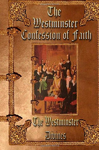 9781511772600: The Westminster Confession of Faith: Unabridged Edition