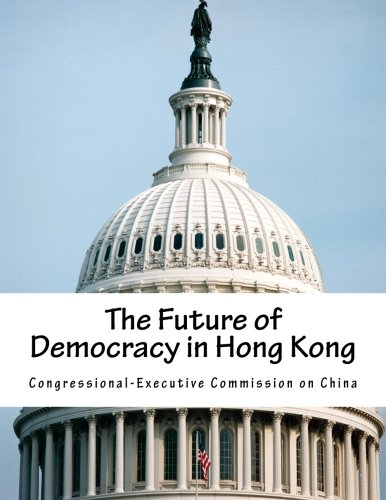 9781511772969: The Future of Democracy in Hong Kong