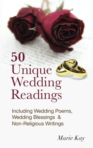 9781511773164: 50 Unique Wedding Readings: Including wedding poems, wedding blessings and non-religious writings