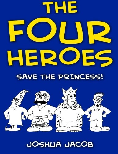 9781511774437: THE FOUR HEROES Save the Princess!: (An Epic Coloring Book) (Color and Learn) (Volume 1)