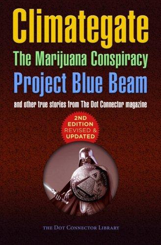 9781511775199: Climategate, The Marijuana Conspiracy, Project Blue Beam...