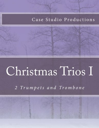 9781511775700: Christmas Trios I - 2 Trumpets and Trombone