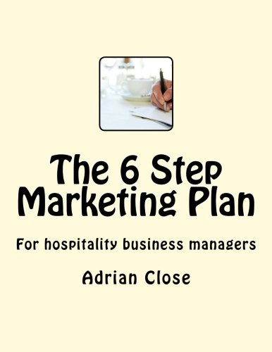 9781511776271: The 6 Step Marketing Plan: For hospitality business managers