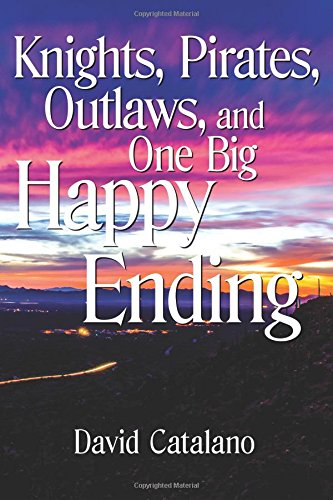 9781511776356: Knights, Pirates, Outlaws, and One Big Happy Ending