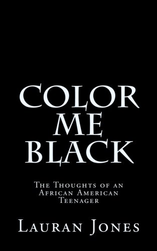 9781511776486: Color Me Black: The Thoughts of an African American Teenager
