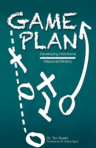 9781511778398: Game Plan: Developing Intentional Missional Ministry