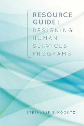 9781511778428: Resource Guide: Designing Human Services Programs