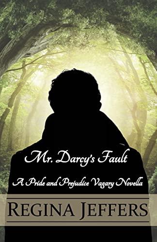 9781511778992: Mr. Darcy's Fault: A Pride and Prejudice Vagary Novella