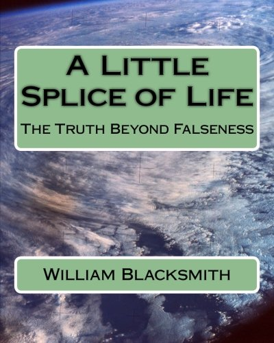 9781511779173: A Little Splice of Life: The Truth Beyond Falseness