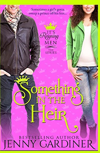 9781511779494: Something in the Heir (It's Reigning Men) (Volume 1)