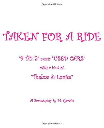 """9781511779791: Taken For A Ride: """"9 TO 5"""" meets """"USED CARS"""" with a hint of """"THELMA & LOUISE"""""""