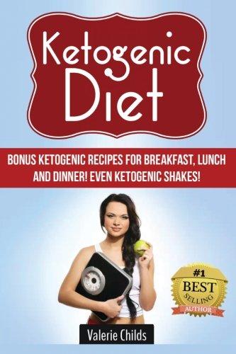 9781511780889: Ketogenic Diet: BONUS Ketogenic Recipes for Breakfast, Lunch and Dinner! Even Ketogenic Shakes!