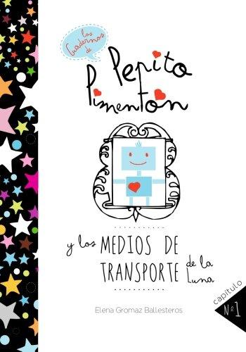 9781511781138: Pepito Pimentón y los medios de transporte de la Luna: Cuentos infantiles para niños de 2 a 5 años (Los cuadernos de Pepito Pimentón) (Volume 1) (Spanish Edition)