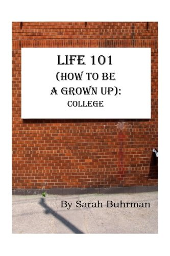9781511781688: Life 101 (How to be a Grown Up): College (Life 101 in Parts) (Volume 1)
