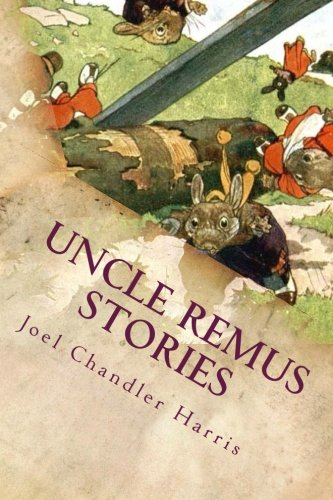 Uncle Remus Stories: Joel Chandler Harris