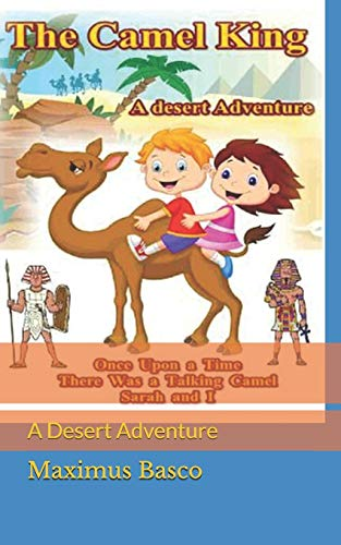 9781511784764: The Camel King: A Desert Adventure (The Boy and The Camel) (Volume 1)