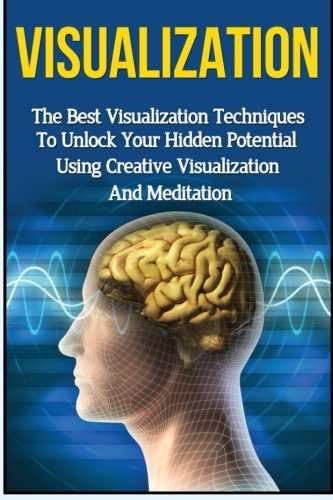 9781511785266: Visualization: The Ultimate 2 in 1 Visualization Techniques Box Set: Book 1: Visualization + Book 2: Visualization Techniques (Visualization - ... to Visualize - Visualization for Beginners)