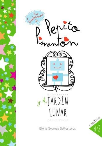 9781511785853: Pepito Pimentón y el jardín lunar: Cuentos infantiles para niños de 2 a 5 años (Los cuadernos de Pepito Pimentón) (Volume 2) (Spanish Edition)