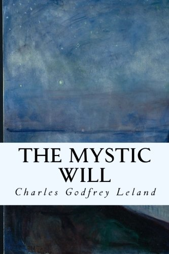 9781511786737: The Mystic Will