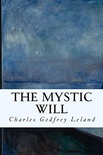 9781511786737: The Mystic Will