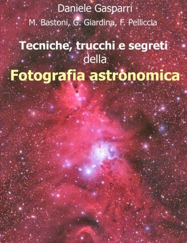 9781511786751: Tecniche, trucchi e segreti della fotografia astronomica (Italian Edition)