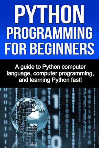 9781511787451: Python Programming for Beginners: A guide to Python computer language, computer programming, and learning Python fast!