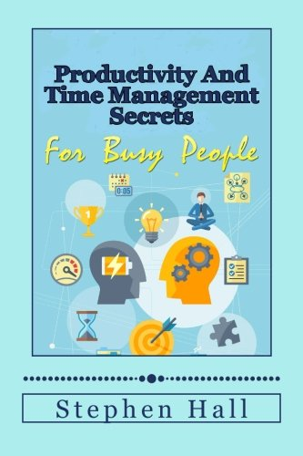 9781511788144: Productivity And Time Management Secrets For Busy People