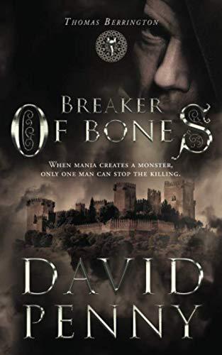 Breaker of Bones (Thomas Berrington Historical Mystery): Penny, David