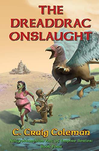 9781511788779: The Dreaddrac Onslaught (Neuyokkasinian Arc of Empire) (Volume 4)