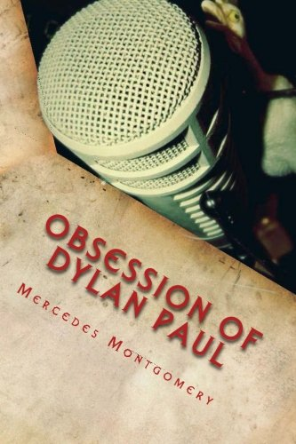 Obsession of Dylan Paul: Montgomery, Mercedes