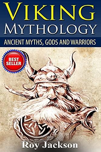 Viking Mythology: Ancient Myths, Gods and Warriors: Jackson, Roy