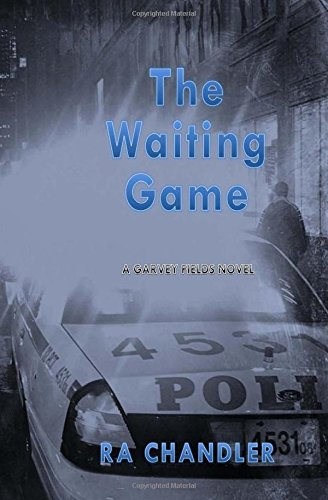 The Waiting Game: A Garvey Fields Mystery (Volume 1): RA Chandler